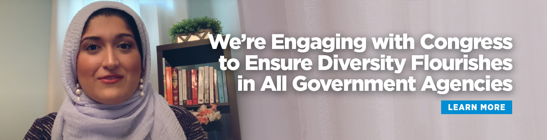 We're Engaging with Congress to Ensure Diversity Flourishes in All Government Agencies
