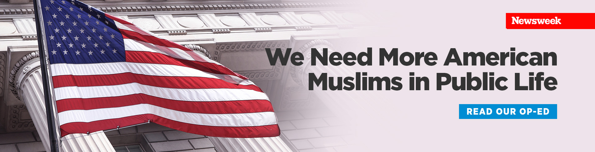 We Need More American Muslims in Public Life - Our Op-Ed for Newsweek