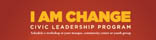 I Am Change: Civic Leadership Program
