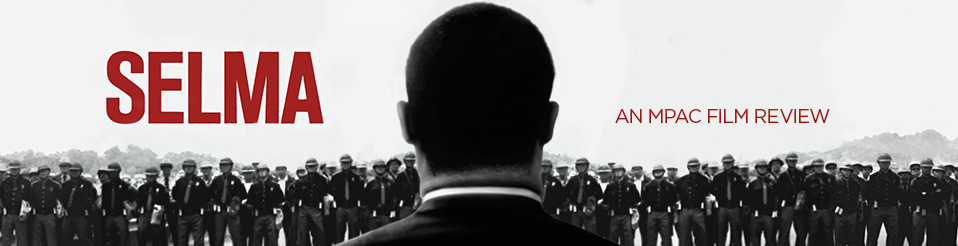 SELMA: An MPAC Film Review
